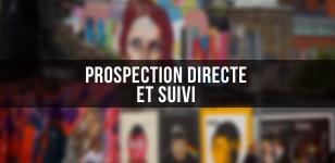 Prospection directe et suivi